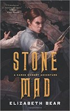 Cover of Stone Mad: A Karen Memory Adventure by Elizabeth Bear.
