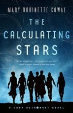 Cover of The Calculating Stars: A Lady Astronaut Novel by Mary Robinette Kowal.