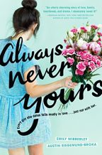 Cover of Always Never Yours by Austin Siegemund-Broka and Emily Wibberley.