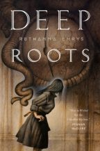 Cover of Deep Roots by Ruthanna Emrys.