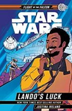 Cover of Star Wars: Lando's Luck (Star Wars: Flight of The Flacon) by Justina Ireland.