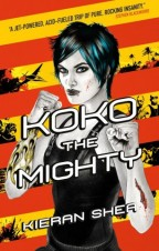 Cover of Koko the Mighty by Kieran Shea. Pale woman with short blue hair stands set to punch the viewer.