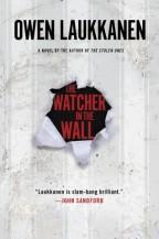 Cover for Owen Laukkanen's The Watcher in the Walls.