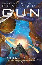 Cover of Revenant Gun by Yoon Ha Lee.